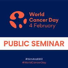 World Cancer Day Public Seminar