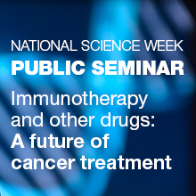 Cancer Public Seminar: Immunotherapy and other drugs: A future of cancer treatment