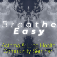 Breathe Easy: Asthma and Lung Health Community Seminar