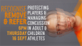 Recognise, Remove, and Refer: Protecting Players and Managing Concussion in Adult and Children Athlete