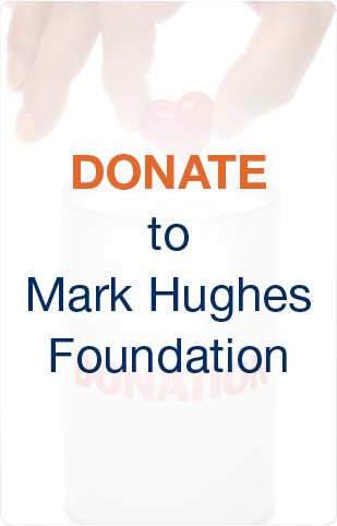 Donate to Mark Hughes Foundation